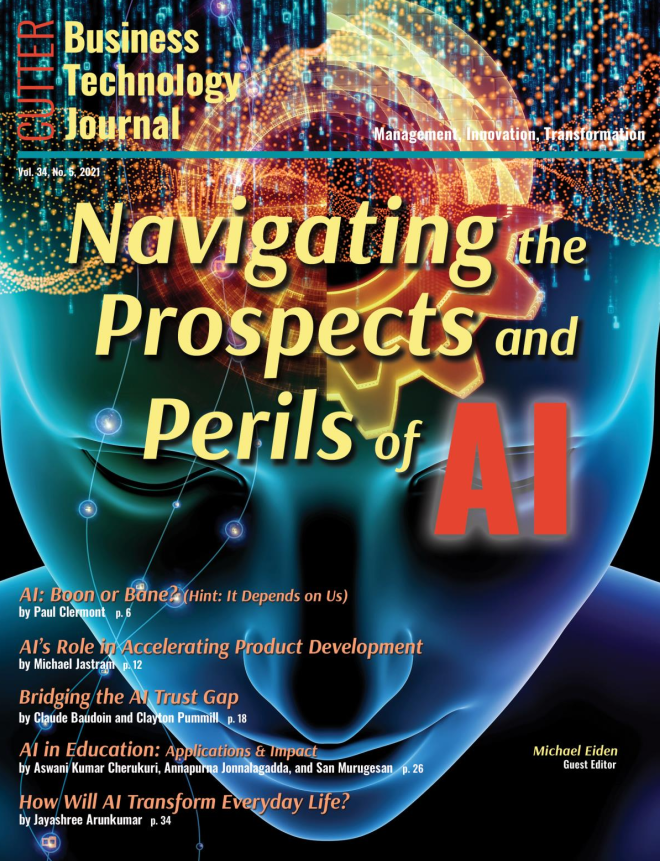 Cutter Business Technology Journal - Navigating the Prospects and Perils of AI